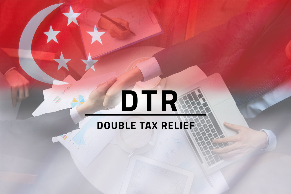 Large black text saying DTR Double Tax Relief against a background showing the Singapore flag superimposed over an in image of two men shaking hands